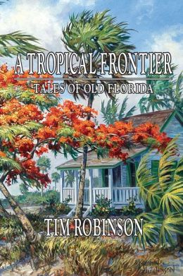 A Tropical Frontier, Tales of Old Florida