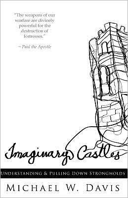 Imaginary Castles: Understanding and Pulling down Strongholds