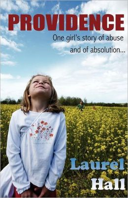 Providence: One Girl's Story of Abuse and of Absolution