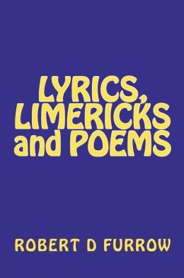 Lyrics, Limericks and Poems