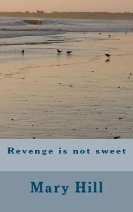 Revenge Is Not Sweet