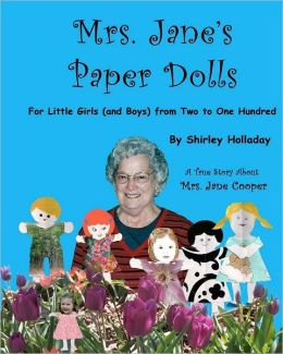 Mrs. Jane's Paper Dolls: For Little Girls (and Boys) from Two to One Hundred Two