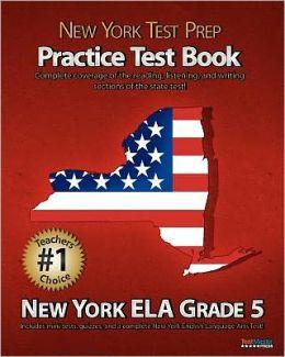 NEW YORK TEST PREP Practice Test Book New York ELA Grade 5: Aligned to the 2011-2012 New York ELA Test