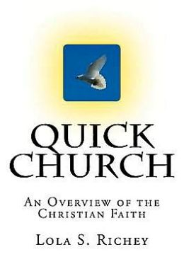 Quick Church: An Overview of the Christian Faith