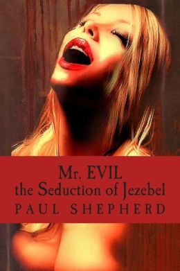 Mr. Evil: The Seduction of Jezebel