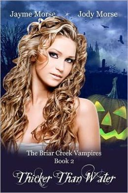 Thicker Than Water (The Briar Creek Vampires Series #2)