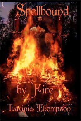 Spellbound by Fire