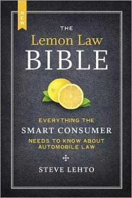 The New Lemon Law Bible: Everything the Smart Consumer Needs to Know about Automobile Law