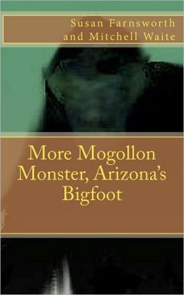 More Mogollon Monster, Arizona's Bigfoot