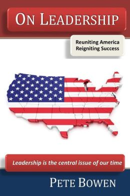 On Leadership: Reuniting America and Reigniting Success