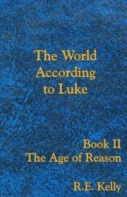 The World According to Luke Book II: the Age of Reason