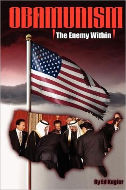 Obamunism: The Enemy Within