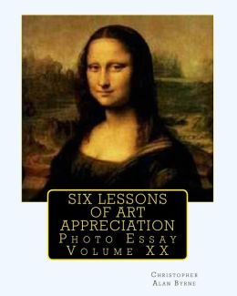 Six Lessons of Art Appreciation: Photo Essay