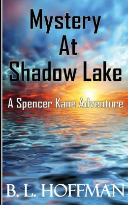 Mystery at Shadow Lake - A Spencer Kane Adventure