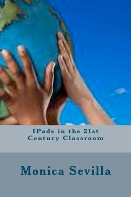 IPads in the 21st Century Classroom