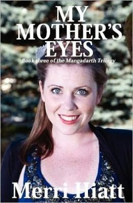 My Mother's Eyes: Book Three of the Mangadarth Trilogy
