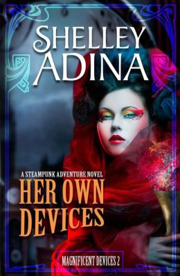 Her Own Devices: A Steampunk Adventure Novel