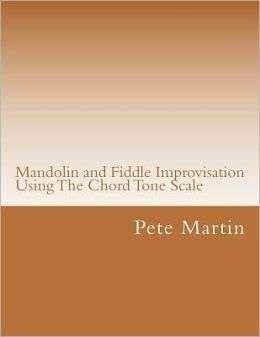 Mandolin and Fiddle Improvisation Using the Chord Tone Scale