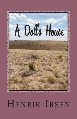 A Doll's House: Three Act Play