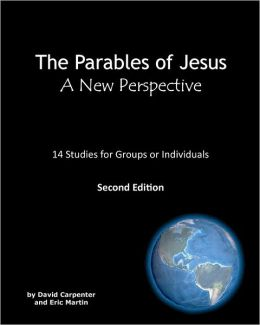 The Parables of Jesus: A New Perspective: Second Edition