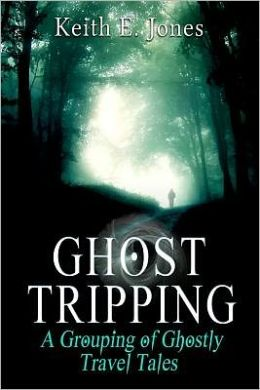 Ghost Tripping: A Grouping of Ghostly Travel Tales