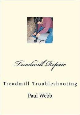 Treadmill Repair: Treadmill Troubleshooting