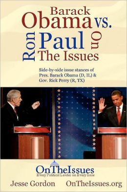 Ron Paul vs. Barack Obama on the Issues: Side-By-Side Issue Stances of Pres. Obama and Rep. Paul