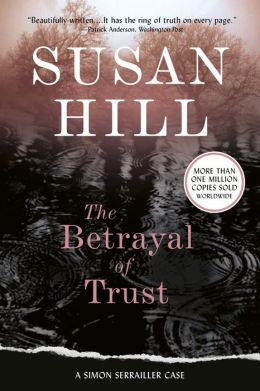 The Betrayal of Trust (Simon Serrailler Series #6)