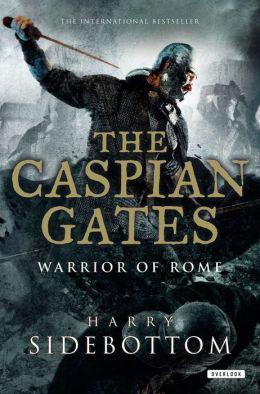 Caspian Gates: Warrior of Rome: Book 4