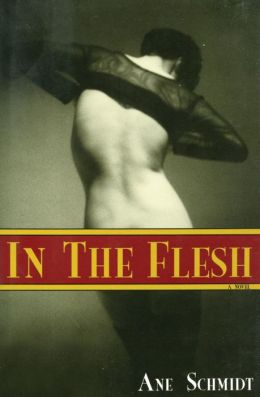 In the Flesh: An Erotic Novel