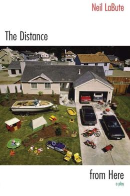 The Distance from Here: A Play