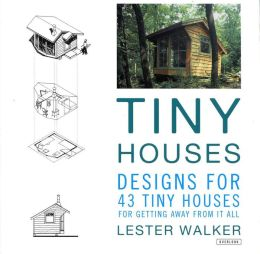 Tiny Houses: 47 Grand Designs for 47 Tiny Houses