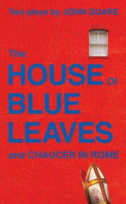 The House of Blue Leaves and Chaucer in Rome