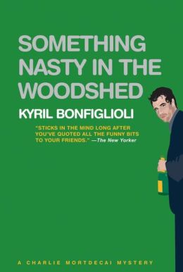 Something Nasty in the Woodshed (Charlie Mortdecai Series #2)