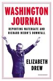 Book Cover Image. Title: Washington Journal:  Reporting Watergate and Richard Nixon's Downfall, Author: Elizabeth Drew