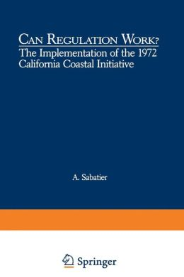 Can Regulation Work?: The Implementation of the 1972 California Coastal Initiative