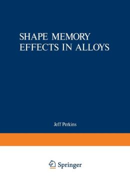 Shape Memory Effects in Alloys