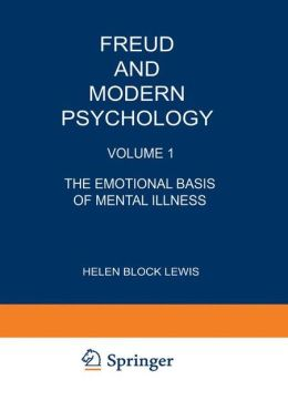 Freud and Modern Psychology: Volume 1: The Emotional Basis of Mental Illness