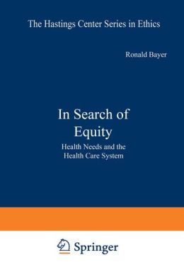 In Search of Equity: Health Needs and the Health Care System