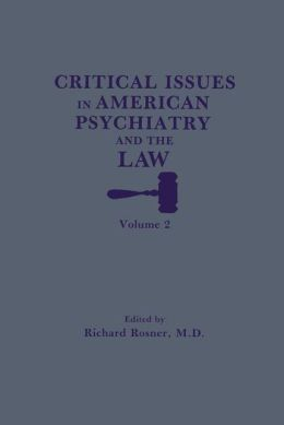 Critical Issues in American Psychiatry and the Law