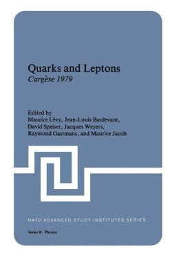 Quarks and Leptons: Cargèse 1979