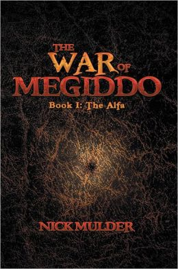 The War of Megiddo: Book I: The Alfa
