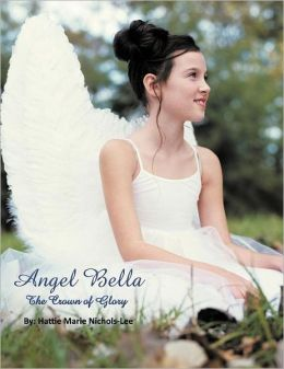 ANGEL BELLA: THE CROWN OF GLORY