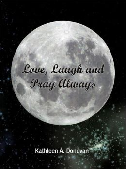 Love, Laugh And Pray Always