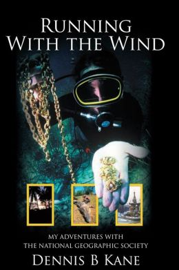 Running with the Wind: My Adventures with The National Geographic Society