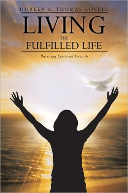 LIVING THE FULFILLED LIFE: Pursuing Spiritual Growth