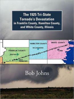 The 1925 Tri-State Tornado's Devastation in Franklin County, Hamilton County, and White County, Illinois