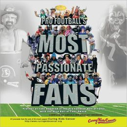 Pro Football's Most Passionate Fans: Profiles of Fans honored at the Pro Football Hall of Fame with the Visa Hall of Fans Award
