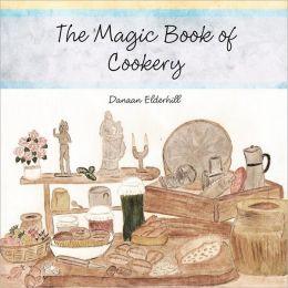 The Magic Book of Cookery: Danaan Elderhill