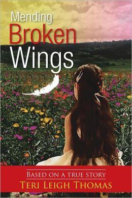 Mending Broken Wings: Based on a true story